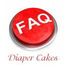 Diaper Cake FAQ